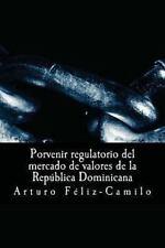 Porvenir Regulatorio Del Mercado de Valores de la República Dominicana by...