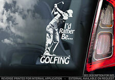I'd Rather Be Golfing - Car Window Sticker Golf Rory McIlroy Sign - n.clubs/tees