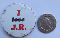 I LOVE J.R. - Old OG Vtg 1970`s Button Pin Badge 37mm Dallas Ewing TV Series