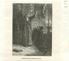 Le roi Louis XI au pied de Saint-François de Paule en 1483 au  GRAVURE  1883