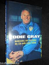 SIGNED; EDDIE GRAY - Marching on Together: My Life at Leeds United - 2001-1st