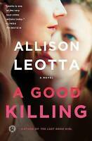 A Good Killing: A Novel ' Leotta, Allison