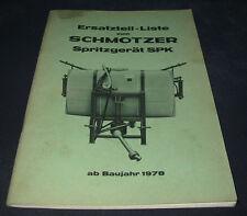 Ersatzteilliste Schmotzer Spritzgerät SPK ab Baujahr 1978 Ersatzteilkatalog