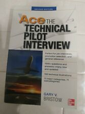 Ace the Technical Pilot Interview - Bristow 2011 2nd edition paperback - good
