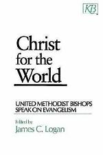 Christ for the World: United Methodist Bishops Speak On Evangelism