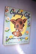 1957 VINTAGE CHILDREN'S BOOK CRYBABY CALF BY HELEN AND ALF EVERS ELF BOOK