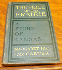 1912 Book // THE PRICE OF THE PRAIRIE, A STORY OF KANSAS by Margaret McCarter