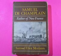 Samuel de Champlain Father of New France Samuel Eliot Morison 1972 1st / 1st HC