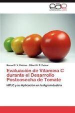 Evaluacion de Vitamina C Durante El Desarrollo Postcosecha de Tomate (Paperback