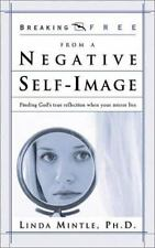 Breaking Free from a Negative Self Image: Finding God's true reflection when you