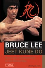 Jeet Kune Do: Bruce Lees Commentaries on the Mart
