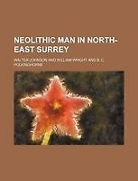 Neolithic Man in North-East Surrey by Johnson, Walter