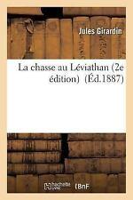 La Chasse Au Leviathan 2e Edition by Girardin-J (2016, Paperback)