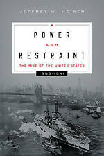 NEW Power and Restraint: The Rise of the United States, 1898–1941