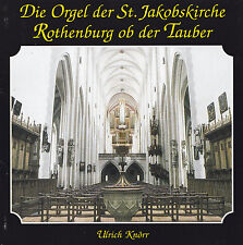 DIE ORGEL DER ST.JAKOBSKIRCHE ROTHENBURG OB DER TAUBER - CD - Ulrich Knörr