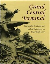 Grand Central Terminal: Railroads, Engineering, and Architecture in New York Ci