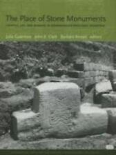 The Place of Stone Monuments: Context, Use, and Meaning in Mesoamerica's Preclas