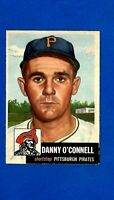 1953 Topps Baseball # 107 DANNY O'CONNELL EX-MT + PIRATES SET BREAK  NICE