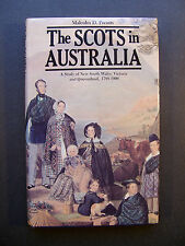 The Scots In Australia A Study of New South Wales, Victoria Queensland 1788-1900