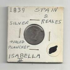 1839 Spain 2 Reales Silver Coin Isabella Peeled Planchet Error Very Good
