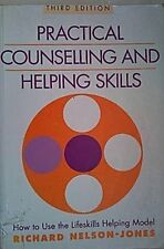 Practical Counselling and Helping Skills: How to Use the Lifeskills Helping Mo,
