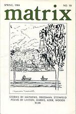 MATRIX MAGAZINE - NEW CANADIAN WRITING - SPRING 1984 -  NO. 18