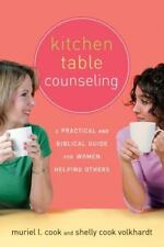 Kitchen Table Counseling: A Practical and Biblical Guide for Women Helping Other