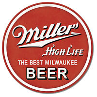 Miller High Life Beer Round Metal Sign 12 x 12 inch