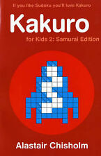 Kakuro for Kids 2: Samurai Edition,Chisholm, Alastair,New Book mon0000037254