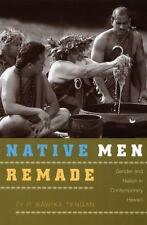 Tengan, Ty P. Kawika : Native Men Remade: Gender and Nation in