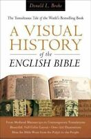 A Visual History of the English Bible: The Tumultuous Tale of the World's Bestse