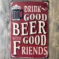 Retro Aluminium Vintage Sign Drink Good Beer With Good Friends Man Cave Pub Bar