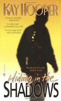 Hiding in the Shadows: A Bishop/Special Crimes Unit Novel by Kay Hooper