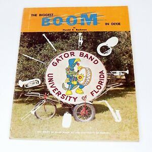 The Biggest Boom In Dixie by Harold B. Bachman 1968 Florida Gators Band History