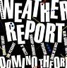 WEATHER REPORT - DOMINO THEORY  CD NEU