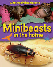 Minibeasts in the Home (Where to Find Minibeasts) by Ridley, Sarah