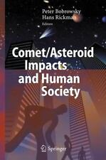 Comet/Asteroid Impacts and Human Society : An Interdisciplinary Approach...