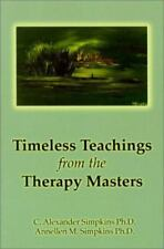 Timeless Teachings from the Therapy Masters by A.M. & C.A. Simpkins (2001 Pabk)