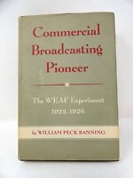 Commercial Broadcasting Pioneer - The WEAF Experiment - 1922-1926 - Banning