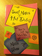Soul Mates and Hot Dates : How to Tell Who's Who by Maria Shaw (Paperback) #4713