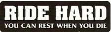 Motorcycle Sticker for Helmets or toolbox #620 Ride Hard you can rest when y