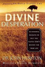 Divine Desperation: 12 Powerful Insights to Help You Fulfill God's Destiny for Y