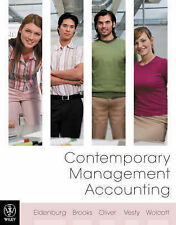 Contemporary Management Accounting By Eldenburg, Brooks, Oliver, Vesty & Wolcott