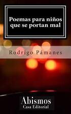 Poemas para niños Que Se Portan Mal by Rodrigo Pámanes (2014, Paperback)