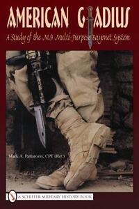 Book - American Gladius: A Study of the M-9 Multi-Purpose Bayonet System