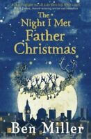 The Night I Met Father Christmas by Ben Miller 9781471171543 | Brand New