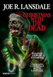 CHRISTMAS WITH THE DEAD – Joe Lansdale (Limited Ed.) - Weird Book - 2018