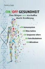ON/OFF GESUNDHEIT Der Körper neu erschaffen durch Ernährung Andreas Jopp Buch