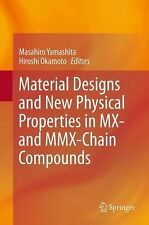 Material Designs and New Physical Properties in MX- and MMX-Chain Compounds...
