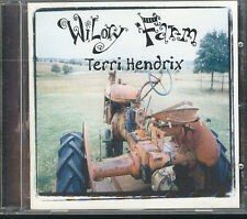 TERRI HENDRIX - WILORY FARM - CD ( COME NUOVO )